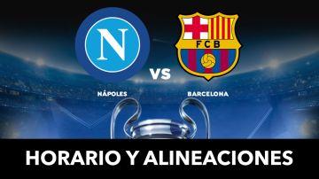 Nápoles - Barcelona: Alineaciones y dónde ver el partido de hoy de Champions League en directo