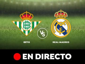 Real Betis - Real Madrid: Partido de hoy, resultado y goles, en directo   Liga Santander