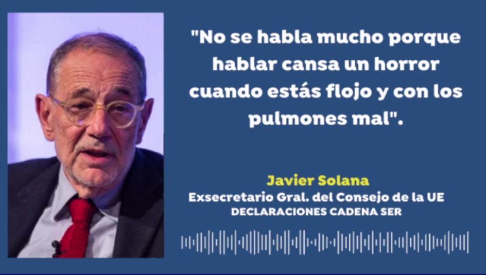 """Javier Solana, tras superar el coronavirus: """"Salimos muy machacados, he perdido más de diez kilos"""""""