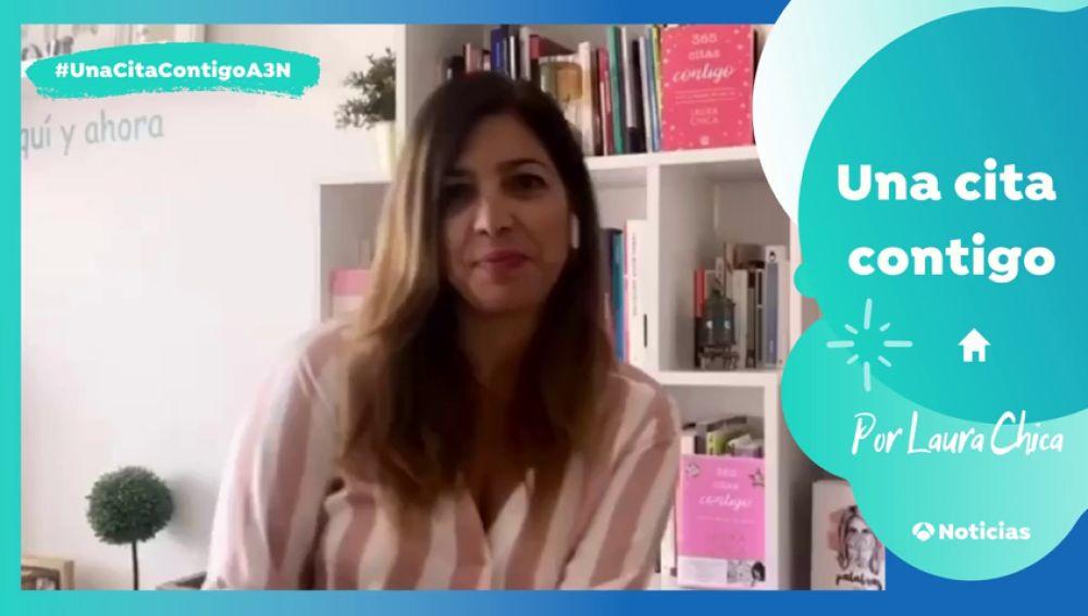 'Una cita contigo', en tiempos de coronavirus, con Laura Chica: 'Permítete sentir lo que tú sientes'