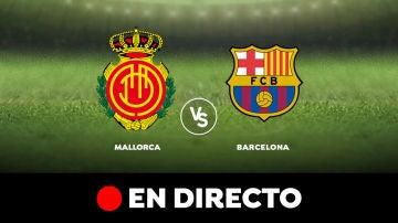 Mallorca - Barcelona: Liga Santander, en directo