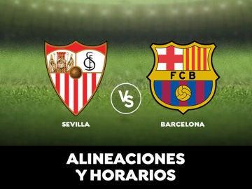 Sevilla - Barcelona: Horario, alineaciones y dónde ver el partido en directo | Liga Santander