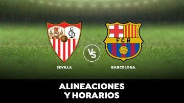 Sevilla - Barcelona: Horario, alineaciones y dónde ver el partido en directo   Liga Santander