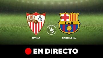 Sevilla  - Barcelona: Resultado y goles del partido de hoy, en directo | Liga Santander