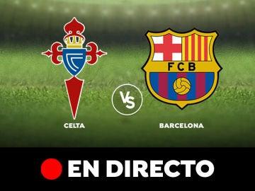 Celta de Vigo - Barcelona: Liga Santander, en directo