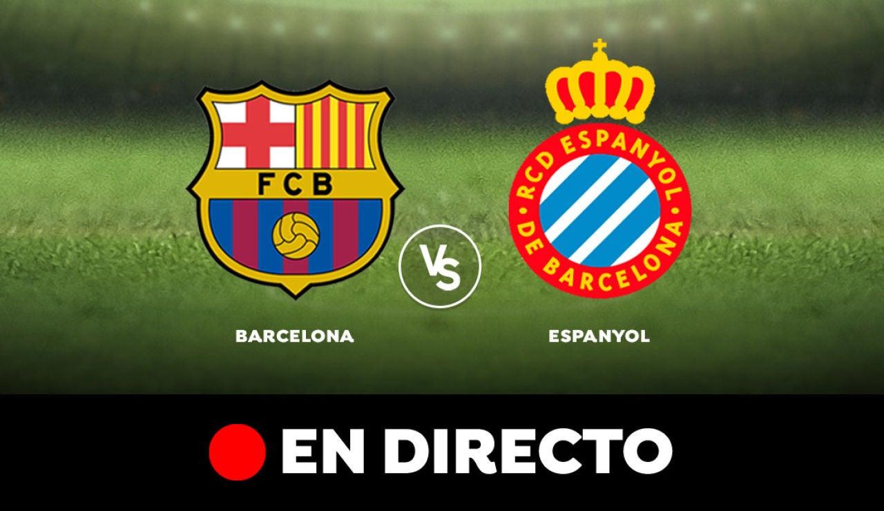 Barcelona - Espanyol: Resultado y goles del partido de hoy, en directo | Liga santander