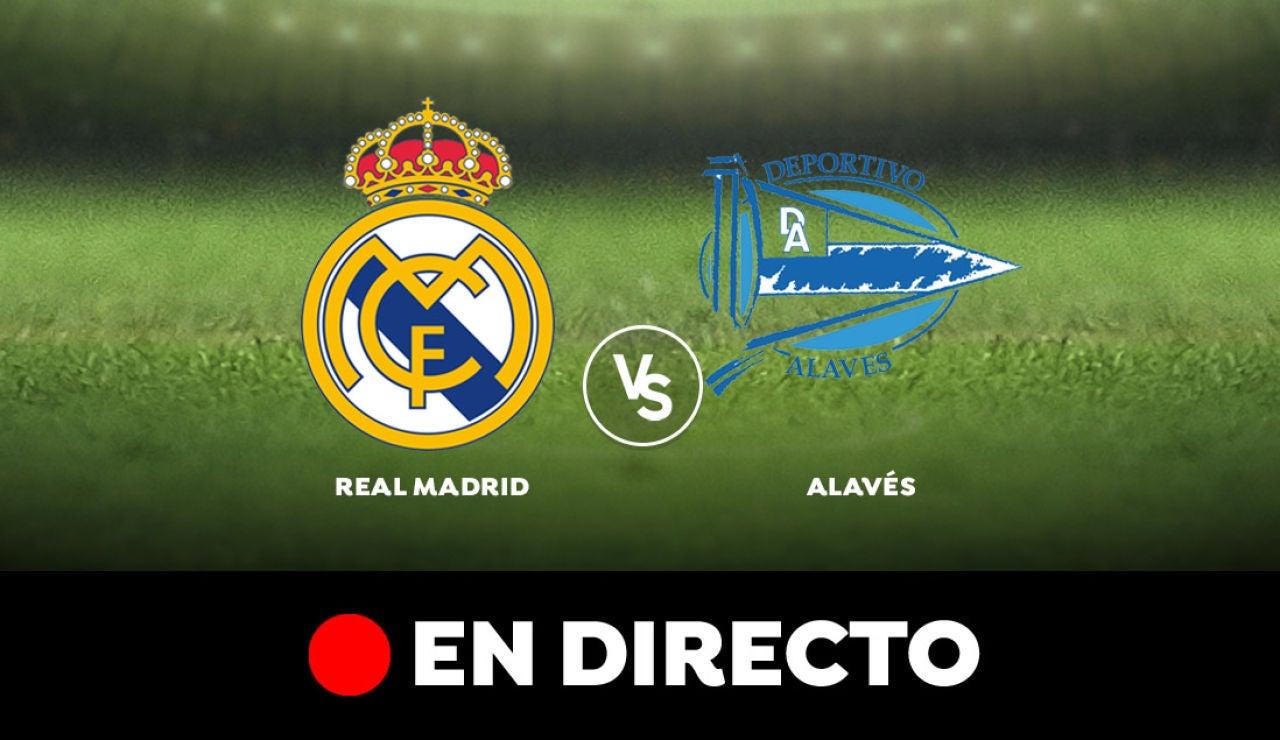 Real Madrid - Alavés: Resultado y goles del partido de hoy, en directo | Liga Santander