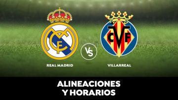 Real Madrid - Villarreal: Horario, alineaciones y dónde ver el partido