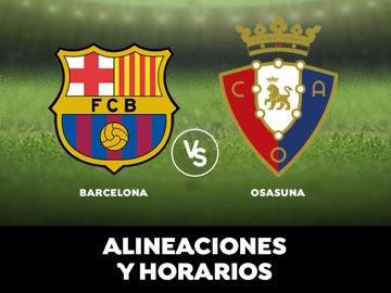 Barcelona - Osasuna: Horario, alineaciones y dónde ver el partido