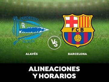 Alavés - Barcelona: Horario, alineaciones y dónde ver el partido de la Liga Santander en directo