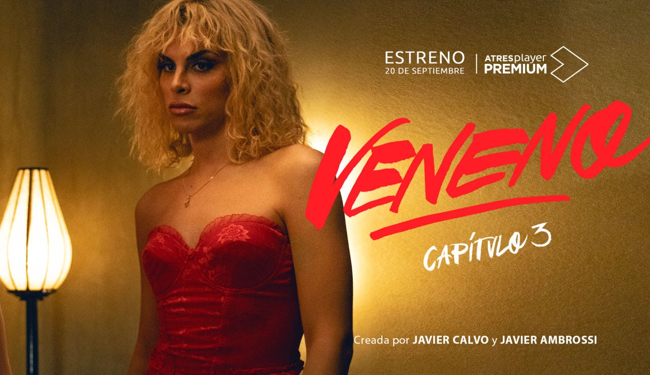 ATRESplayer PREMIUM estrena el tercer episodio de 'VENENO' el 20 de septiembre