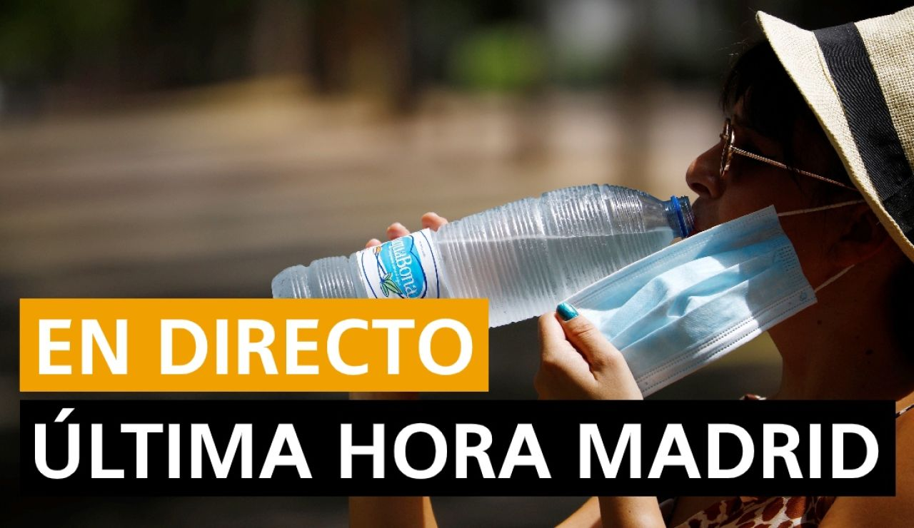 Última hora Madrid: Coronavirus, rebrotes y últimas noticias