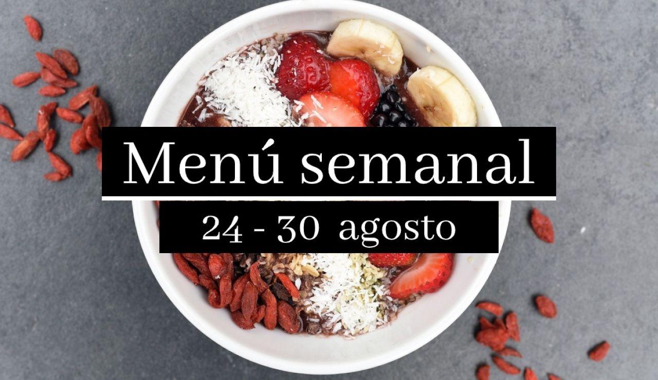 Menú semanal saludable 2020: Semana del 24 al 30 de agosto