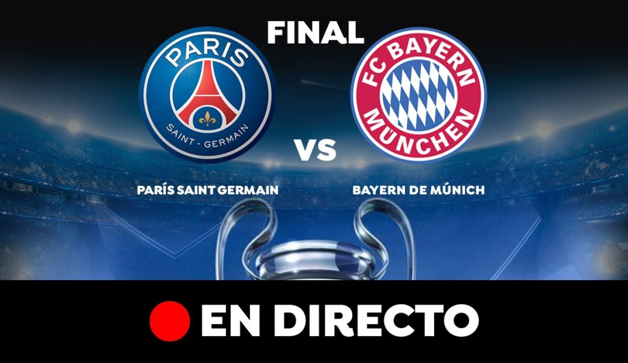 PSG- Bayern de Múnich, la final de la Champions League, en directo