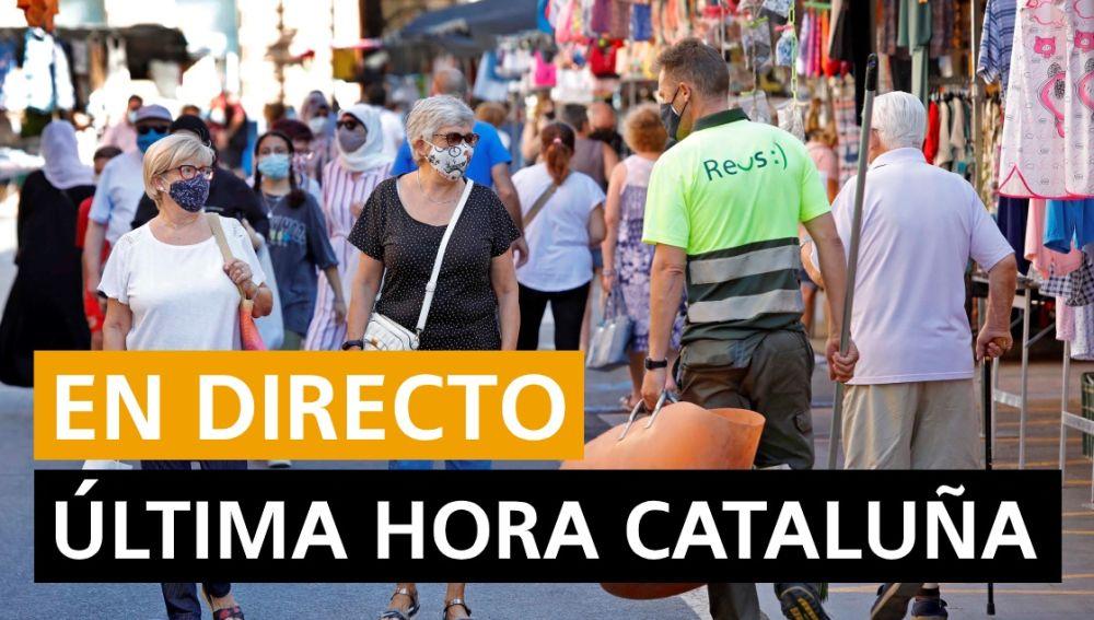 Cataluña última hora: Coronavirus, rebrotes, sucesos y noticias en Barcelona, Tarragona, Lleida y Girona hoy