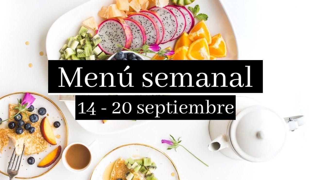 Menú semanal saludable 2020: Semana del 14 al 20 de septiembre