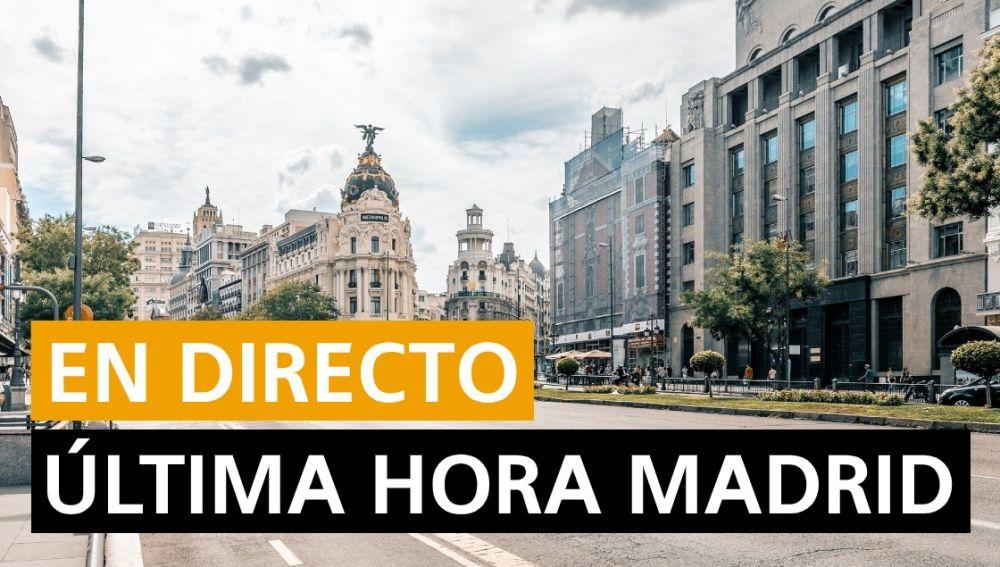 Madrid última hora: Últimas noticias de hoy, en directo