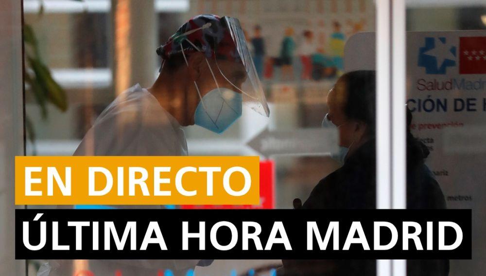 Coronavirus Madrid hoy: Última hora, confinamiento y restricciones en directo