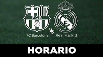 Barcelona - Real Madrid: Horario y dónde ver el Clásico de la Liga en directo