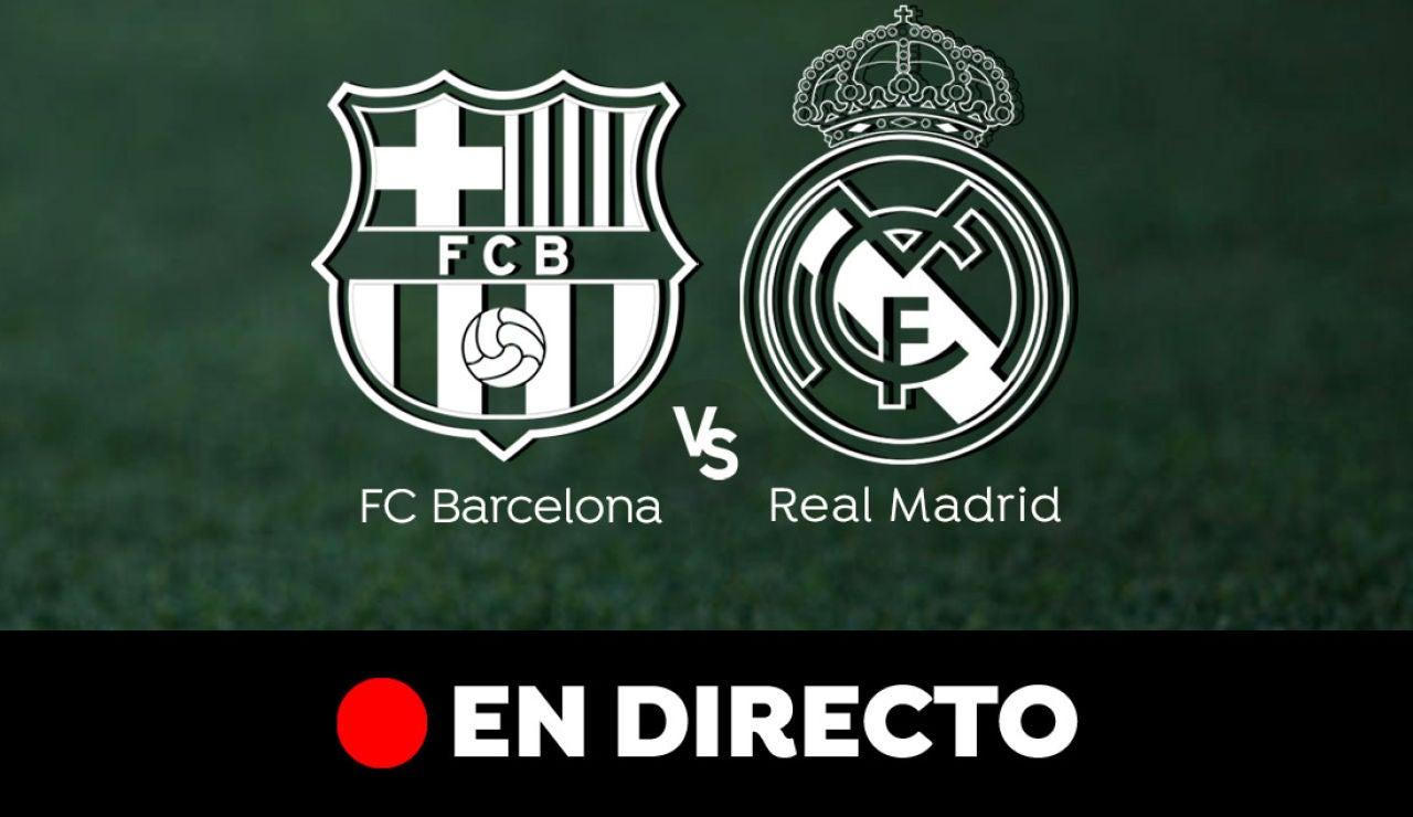 Barcelona - Real Madrid: Resultado y goles del partido de hoy, en directo | Liga Santander