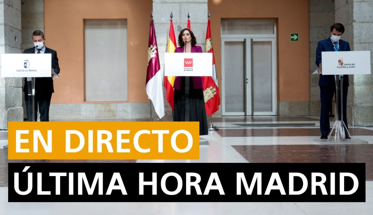 Última hora Madrid: Cierre, toque de queda, confinamiento, estado de alarma y últimas noticias de Madrid, en directo