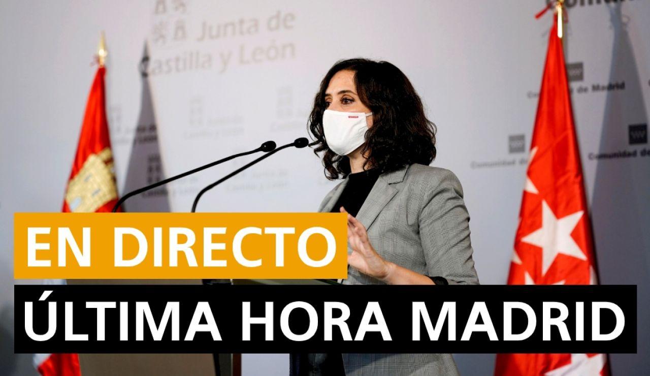 Madrid hoy: Última hora del cierre de Madrid, el estado de alarma y zonas confinadas, en directo
