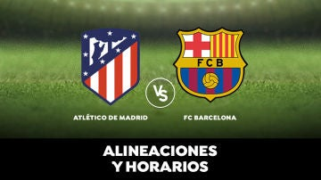 Atlético de Madrid - Barcelona: Alineaciones, horario y dónde ver el partido de Liga Santander en directo