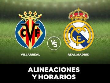 Villarreal - Real Madrid: Alineaciones, horario y dónde ver el partido de Liga Santander en directo