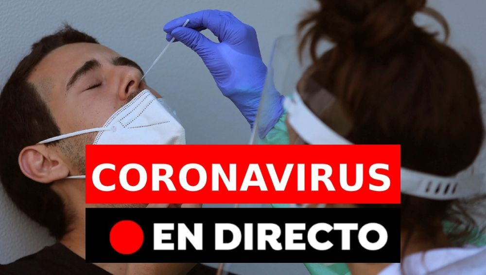 Coronavirus España: última hora de los contagios y las restricciones en directo