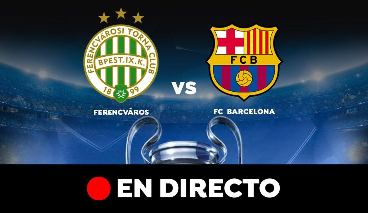 Ferencváros - Barcelona: Resultado y goles del partido de hoy, en directo | Champions League