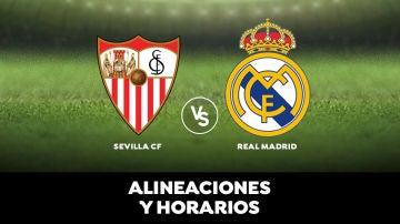 Sevilla - Real Madrid: Horario, alineaciones y dónde ver el partido