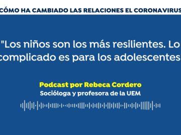 """Podcast: """"Durante la pandemia de coronavirus hay relaciones que se han roto pero otras se han vuelto a acercar"""""""