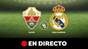 Elche - Real Madrid, en directo