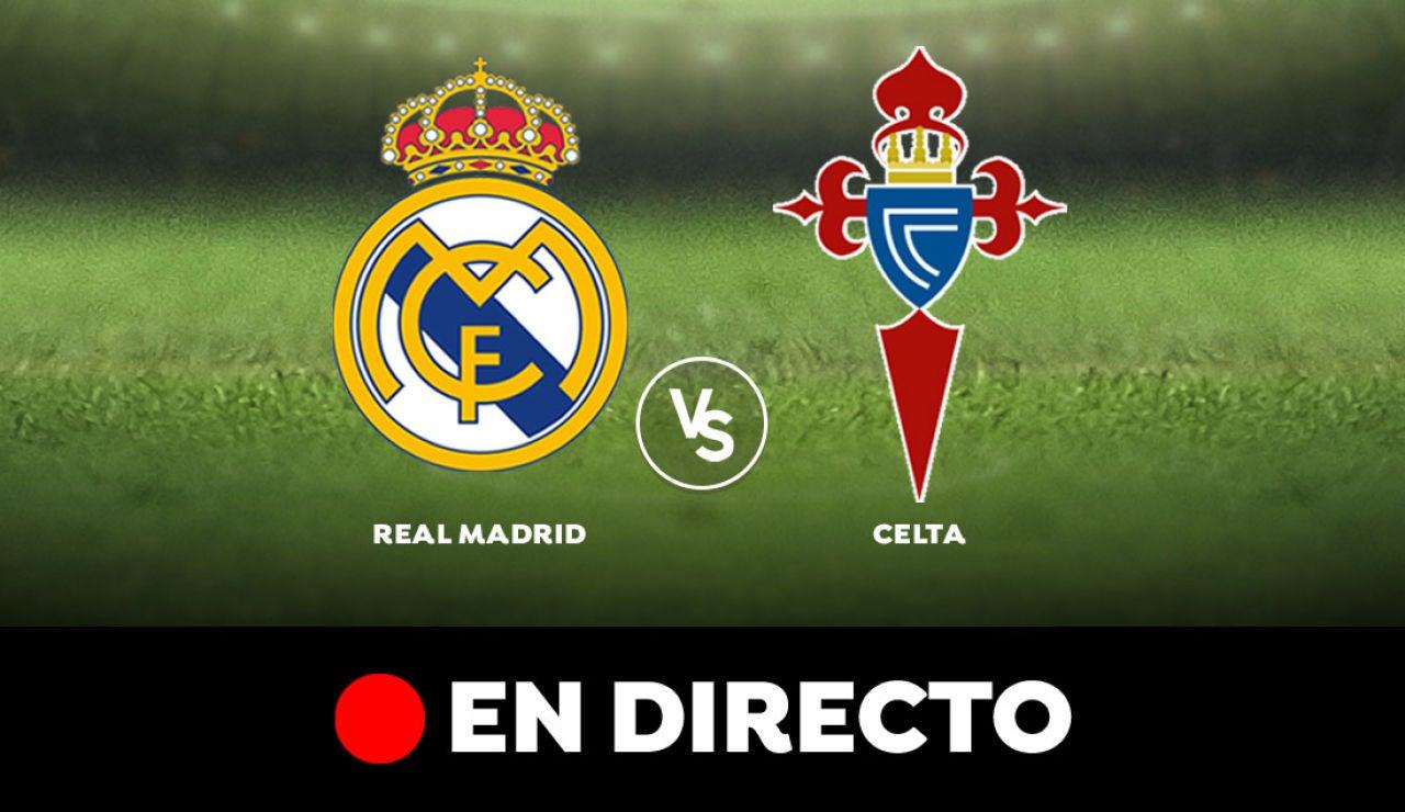 Real Madrid - Celta de Vigo: Resultado y goles del partido de hoy, en directo | Liga Santander