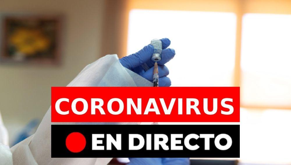 Coronavirus España hoy: vacunación, restricciones y última hora, en directo