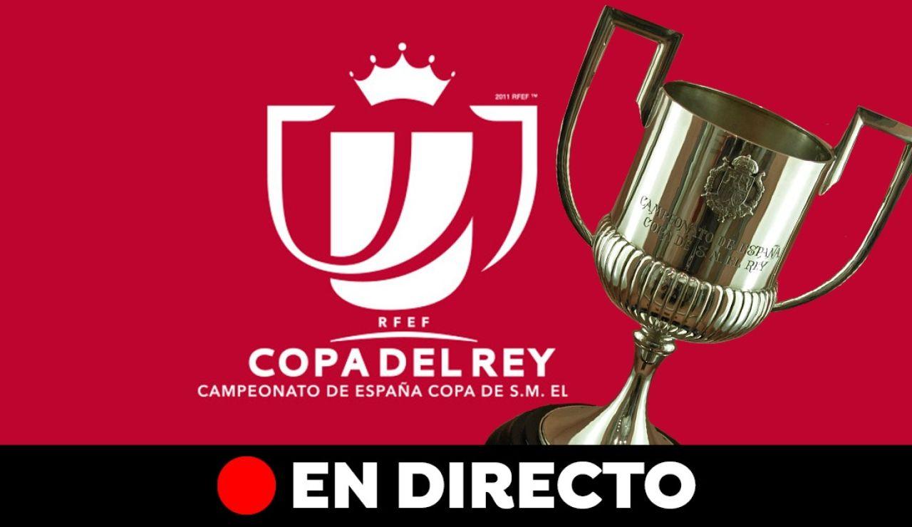 Sorteo Copa del Rey 2021: Cruces y emparejamientos de octavos de final hoy, en directo