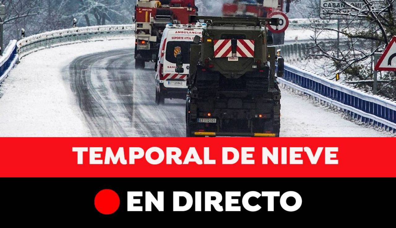 Temporal Filomena hoy: Nevadas históricas, carreteras cortadas, actuación de la UME y última hora en España, en directo
