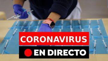 Coronavirus España: Datos hoy, vacuna, restricciones y última hora, en directo