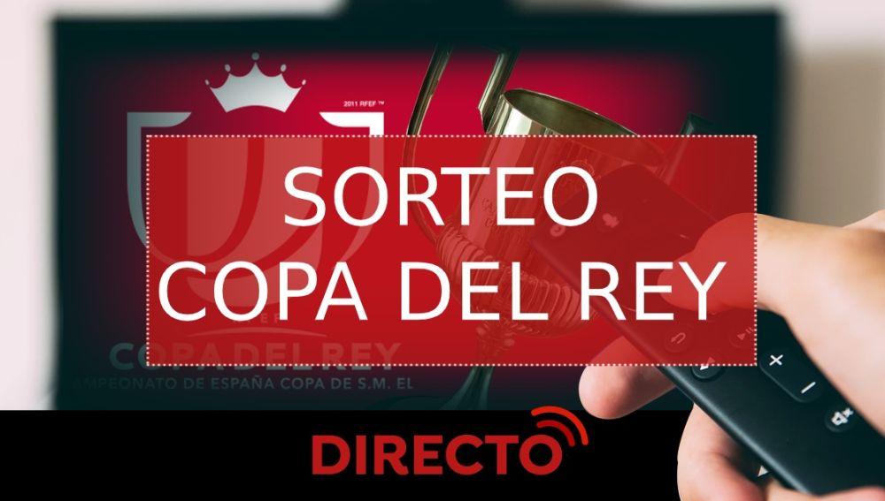Sorteo de semifinales de la la Copa del Rey hoy, streaming en directo