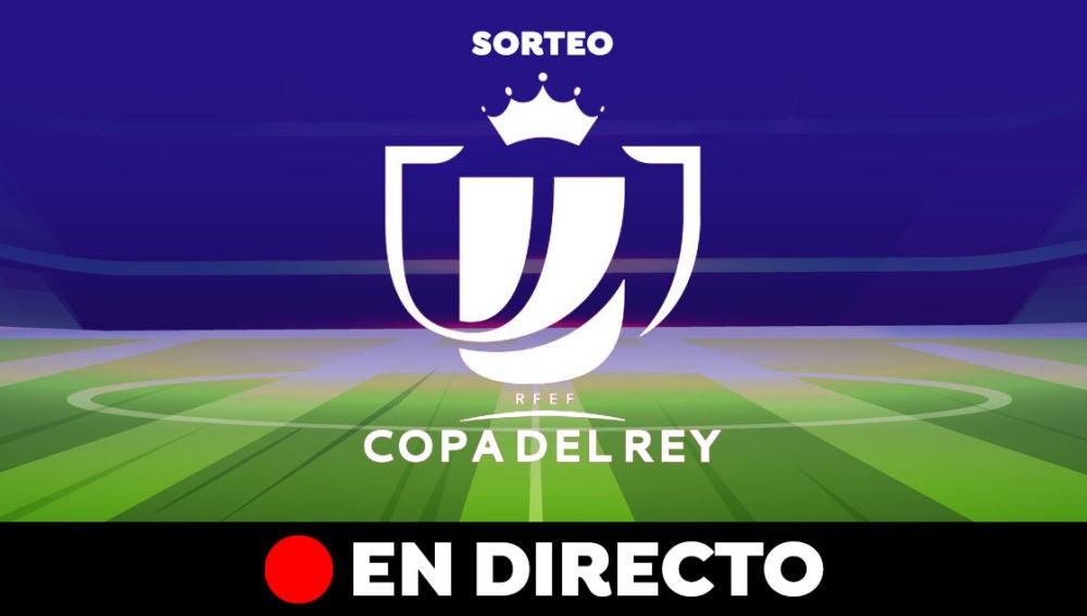 Sorteo Copa del Rey 2021 en directo: Cruces y emparejamientos de cuartos de final hoy