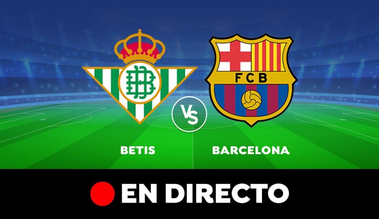 Betis - Barcelona: Resultado y goles del partido de hoy, en directo | Liga Santander