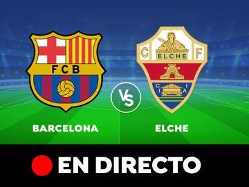 Barcelona - Elche: Partido de hoy de Liga Santander, en directo