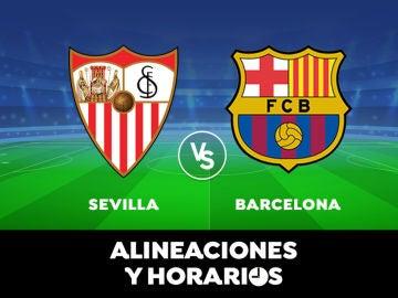Sevilla - Barcelona: Horario, alineaciones y dónde ver el partido de Liga Santander en directo