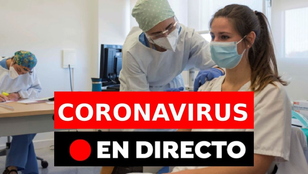 Coronavirus: Última hora de las restricciones en España   Datos de contagiados, muertos y vacuna hoy, en directo