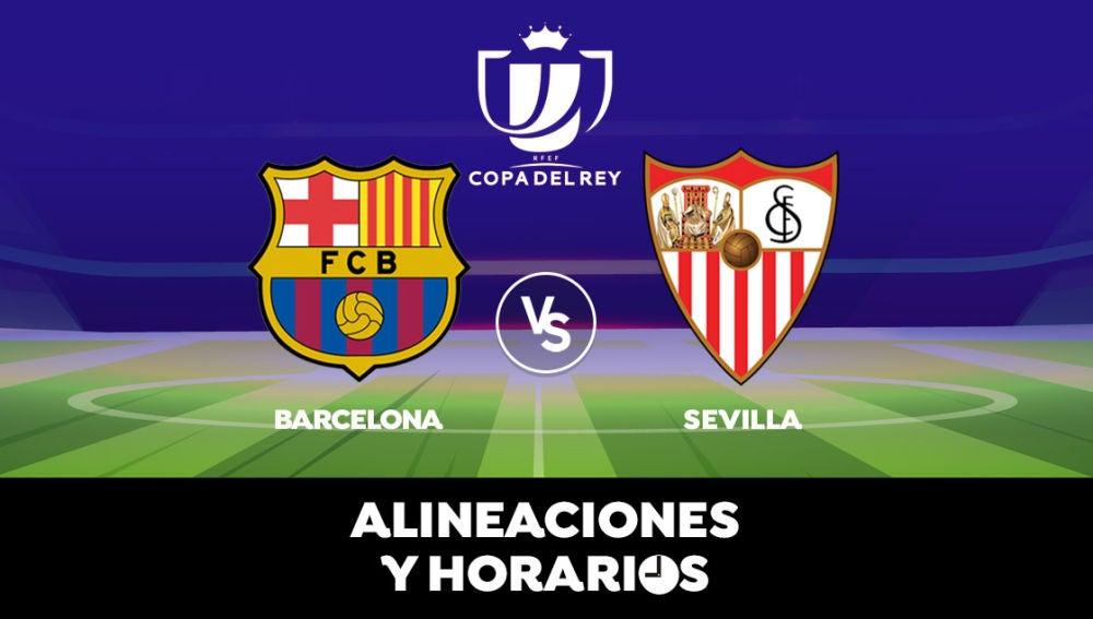 Barcelona - Sevilla: Horario, alineaciones y dónde ver el partido de la Copa del Rey en directo