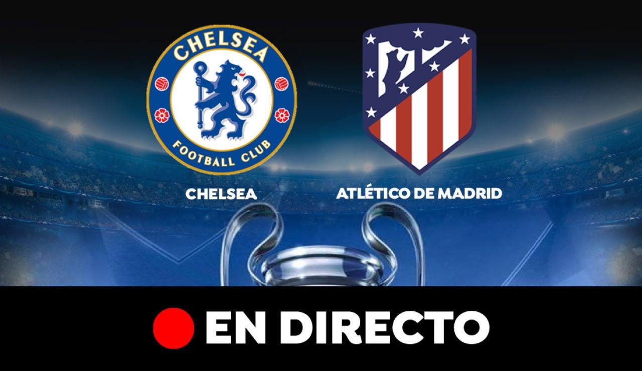 Chelsea  - Atlético de Madrid: Partido de hoy de Champions League, en directo