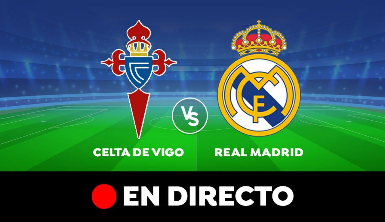 Celta de Vigo - Real Madrid: Resultado y goles del partido de hoy, en directo | Liga Santander