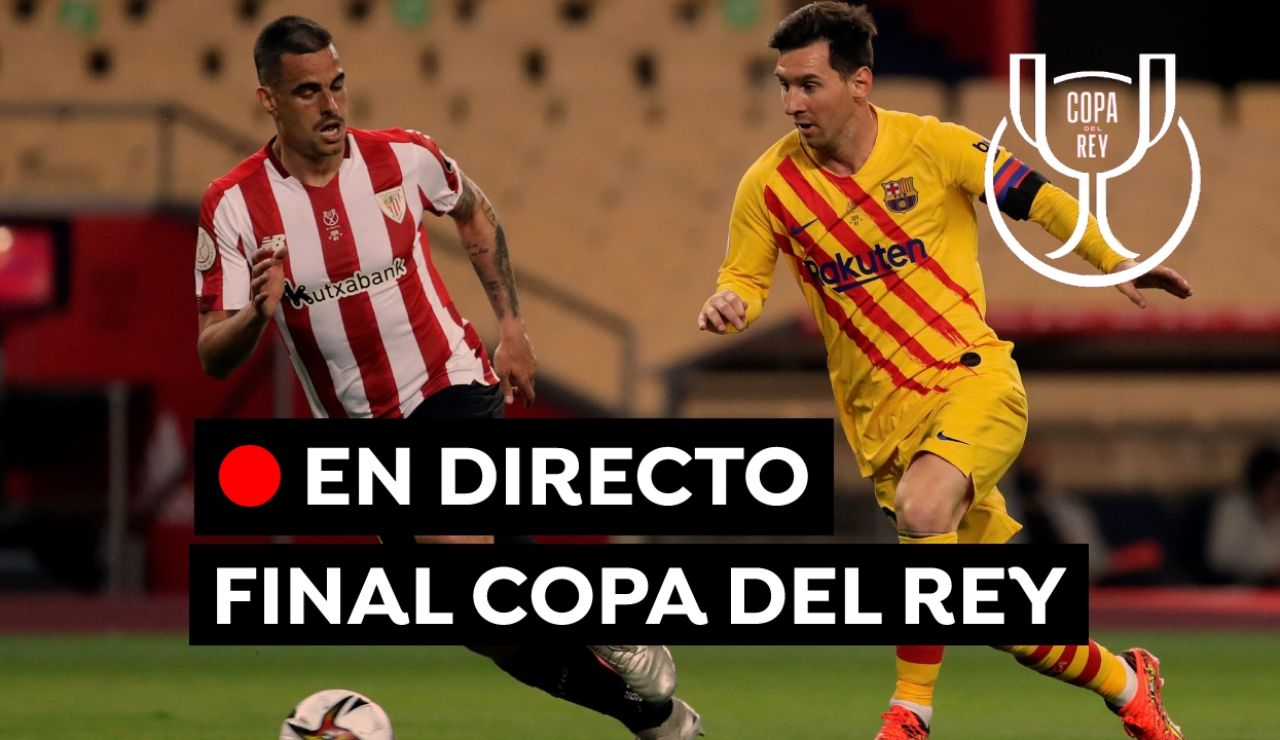 Athletic Club - Barcelona: resultado final de la Copa del Rey en directo