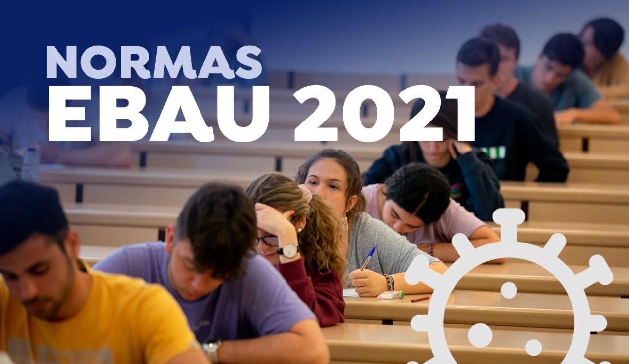 Así serán los exámenes de la EBAU 2021