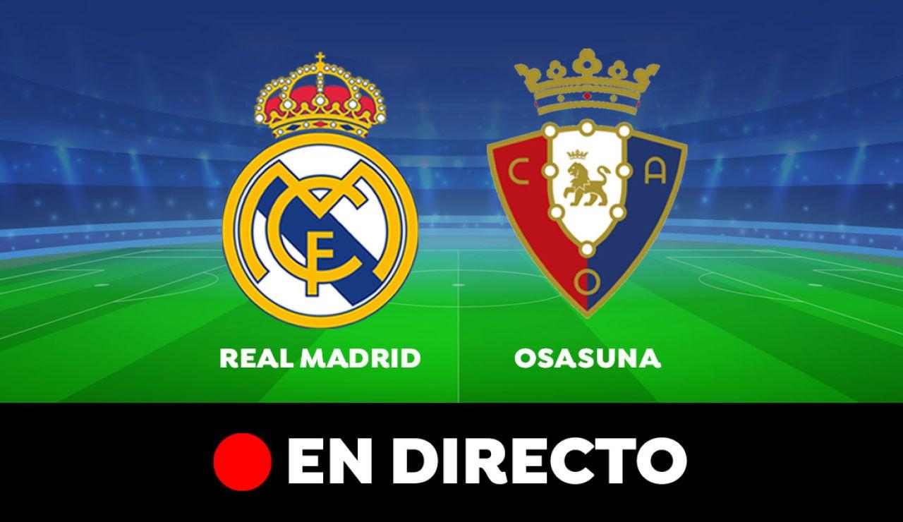 Real Madrid - Osasuna: Resultado y goles del partido de hoy, en directo | Liga Santander
